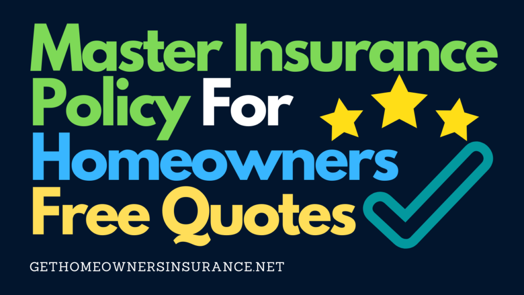 Master Insurance Policy For Homeowners